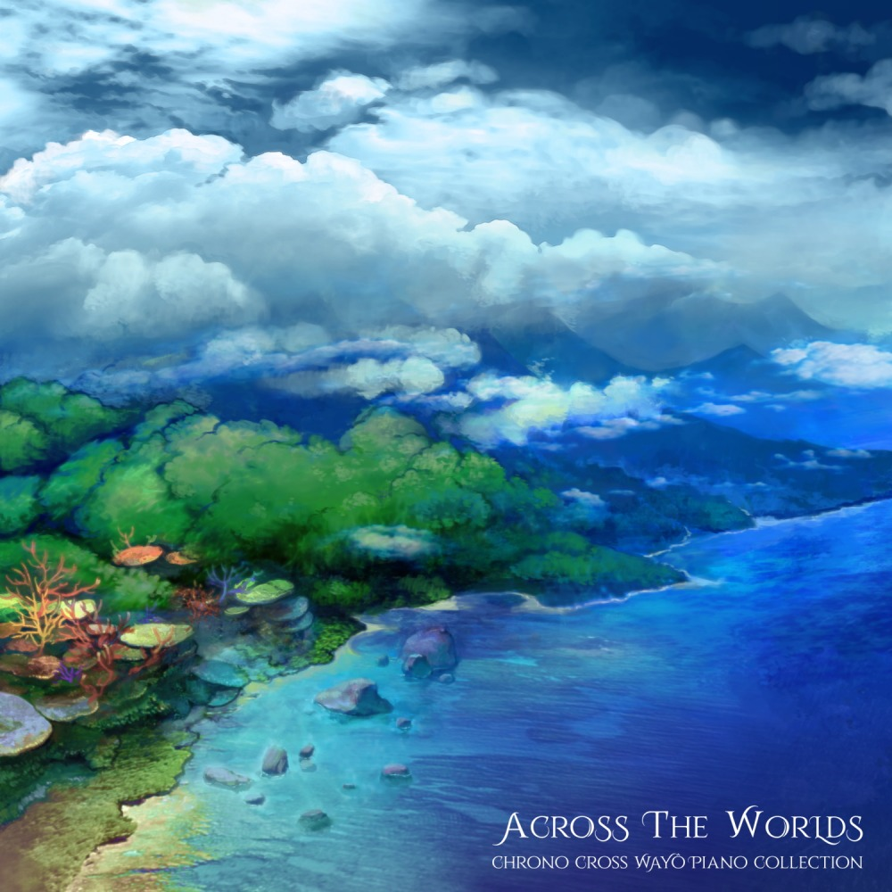 Across the Worlds ~ Chrono Cross Wayô Piano Collection